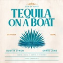 Tequila On A Boat (feat. Chris Lane) song
