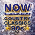 NOW That's What I Call Country Classics 90s album