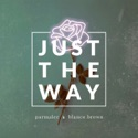 Just the Way song
