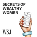 WSJ Secrets of Wealthy Women podcast