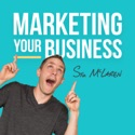 Marketing Your Business - Marketing Strategies for Business Owners podcast