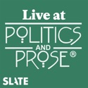Live at Politics and Prose podcast