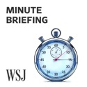 WSJ Minute Briefing podcast