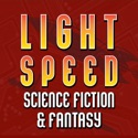 LIGHTSPEED MAGAZINE - Science Fiction and Fantasy Story Podcast (Sci-Fi   Audiobook   Short Stories) podcast