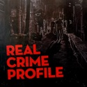 Real Crime Profile podcast