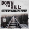 Down The Hill: The Delphi Murders podcast