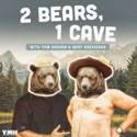 2 Bears 1 Cave with Tom Segura & Bert Kreischer podcast