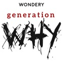 The Generation Why Podcast podcast
