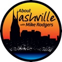 About Nashville Podcast w/ Mike Rodgers podcast