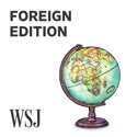 WSJ Opinion: Foreign Edition podcast