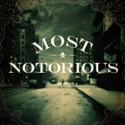 Most Notorious! A True Crime History Podcast podcast