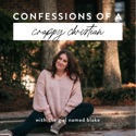 Confessions Of A Crappy Christian Podcast podcast