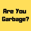 Are You Garbage? Comedy Podcast podcast