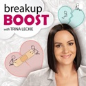 breakup BOOST Relationship Advice podcast