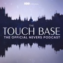 The Touch Base: The Official Nevers Podcast podcast