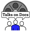 TALKS ON DOCS: a documentary review podcast podcast
