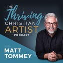 The Thriving Christian Artist podcast