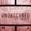 Unobscured podcast