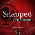 Snapped: Women Who Murder podcast