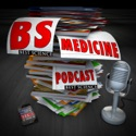 Best Science Medicine Podcast - BS without the BS podcast