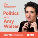 Politics with Amy Walter podcast