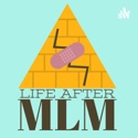 Life After MLM podcast