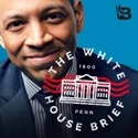 The White House Brief podcast