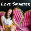 Love Smarter: Relationship Advice for Women Who Like Personal Development podcast