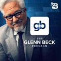 The Glenn Beck Program podcast