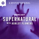 Supernatural with Ashley Flowers podcast