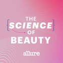 Allure: The Science of Beauty podcast