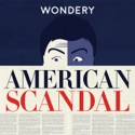American Scandal podcast