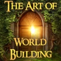 The Art of World Building: Creating Breakout Fantasy and Science Fiction Worlds In Stories and Gaming podcast
