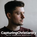 Capturing Christianity Podcast podcast