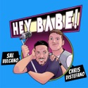 Sal and Chris Present: Hey Babe! podcast