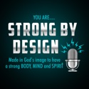 Strong By Design Podcast podcast