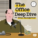 The Office Deep Dive with Brian Baumgartner podcast