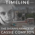 Timeline: The Disappearance of Cassie Compton podcast