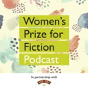 Women's Prize for Fiction Podcast podcast