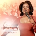 The Oprah Winfrey Show: The Podcast podcast