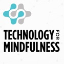 Technology For Mindfulness podcast