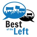 Best of the Left - Progressive Politics and Culture, Curated by a Human podcast