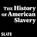 The History of American Slavery podcast