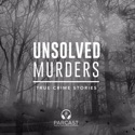 Unsolved Murders: True Crime Stories podcast