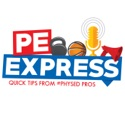 PE Express | Physical Education Quick Tips podcast