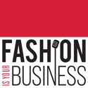 Fashion Is Your Business - a retail technology podcast podcast