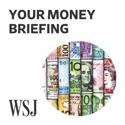 WSJ Your Money Briefing podcast