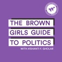 The Brown Girls Guide to Politics podcast