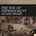 The Way of Improvement Leads Home: American History, Religion, Politics, and Academic life. podcast