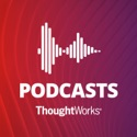 ThoughtWorks Technology Podcast podcast